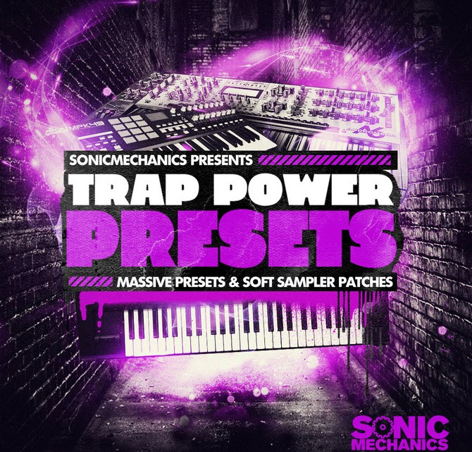 Sonic Mechanics Trap Power Presets MULTiFORMAT