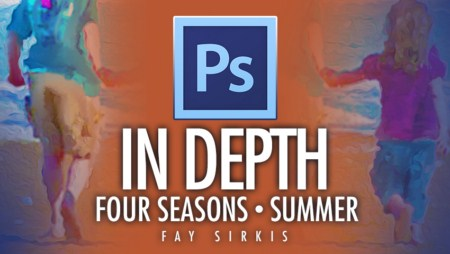 Kelby Training - Photoshop In Depth - Four Seasons: Summer