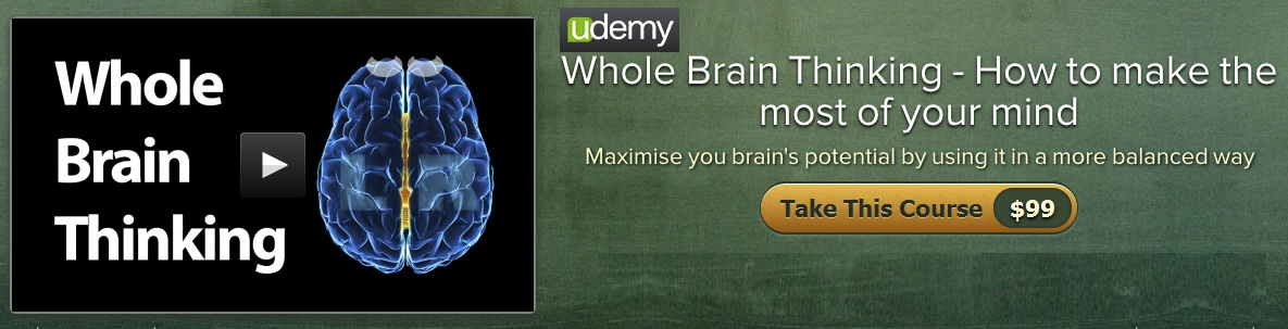 Whole Brain Thinking - How to make the most of your mind