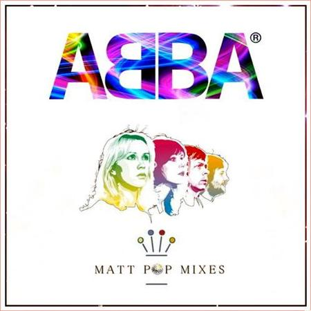 ABBA - Matt Pop Mixes [Original Hits Remixed] (2013)
