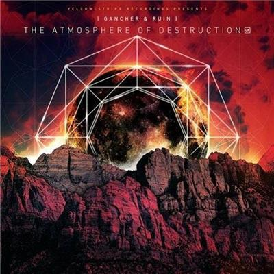 Gancher & Ruin - The Atmosphere Of Destruction (2013)