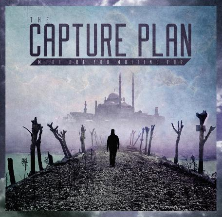 The Capture Plan - What Are You Waiting For [MP3/2013]