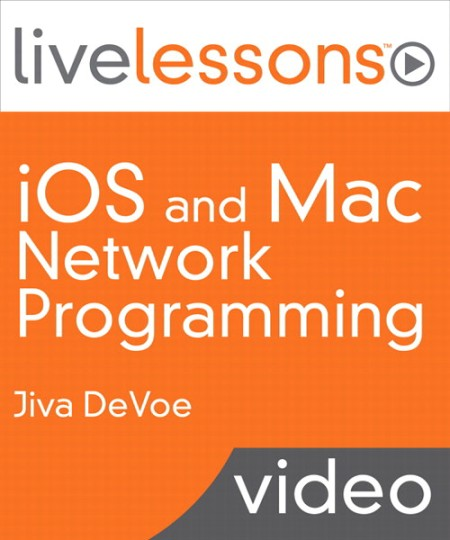 LiveLessons - iOS and Mac Network Programming