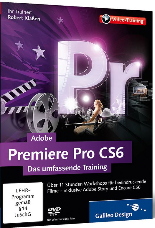 Adobe Premiere Pro CS6 Das umfassende Training