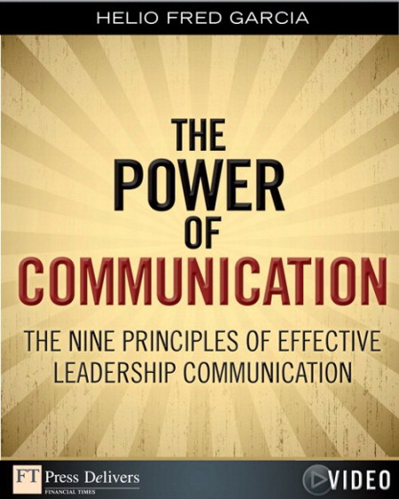 FTPress - Power of Communication The Nine Principles of Effective Leadership Communication