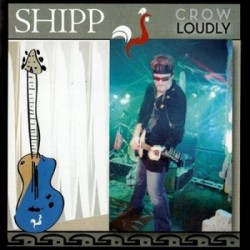 Shipp - Crow Loudly (2013)