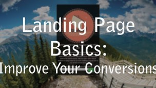 Landing Page Basics: Improve your conversions