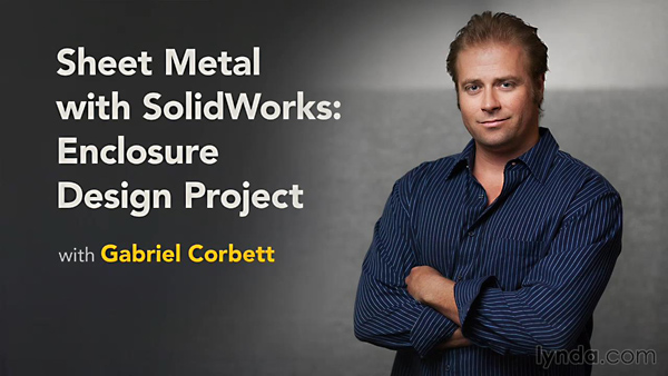 Lynda - Sheet Metal with SolidWorks: Enclosure Design Project