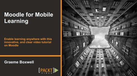 PacktPub - Moodle for Mobile Learning [Video]