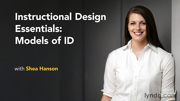 Lynda - Instructional Design Essentials: Models of ID