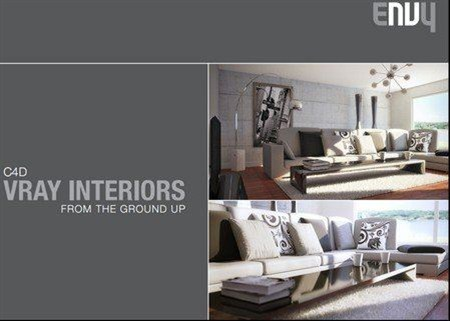 Envy Cinema 4D - Vray Interiors From the Ground Up FULL