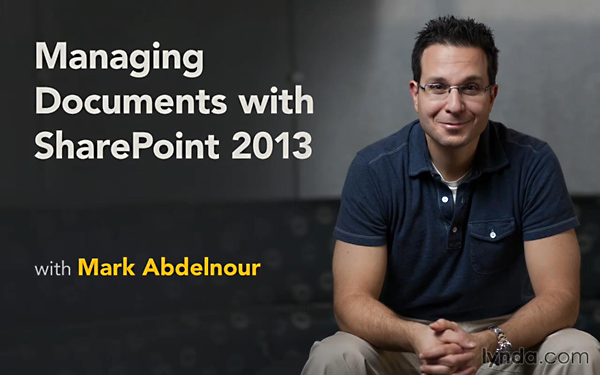 Lynda - Managing Documents with SharePoint 2013