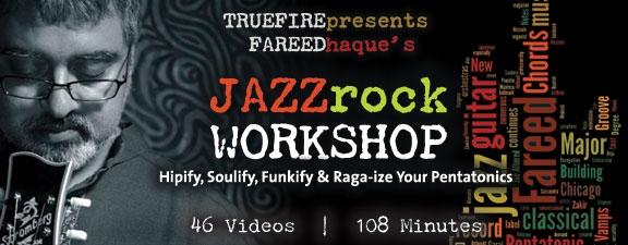 Truefire - Fareed Haque's Jazz-Rock Workshop (2011)