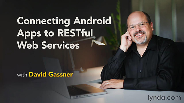 Lynda - Connecting Android Apps to RESTful Web Services