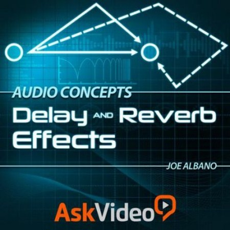Ask Video - Audio Concepts 104: Delay and Reverb Effects