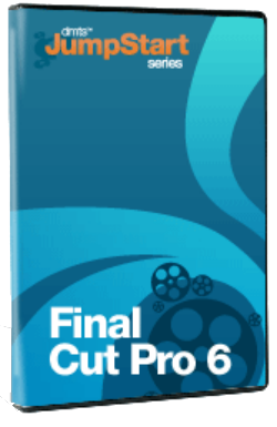DMTS - Final Cut Pro 6 Jump Start (Repost)
