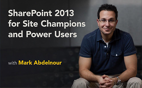 Lynda - SharePoint 2013 for Site Champions and Power Users