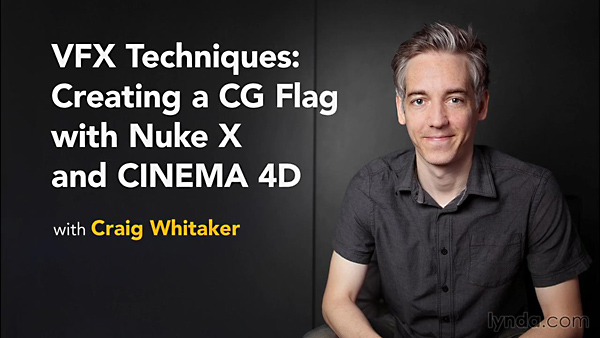 Lynda - VFX Techniques: Creating a CG Flag with Nuke X and CINEMA 4D