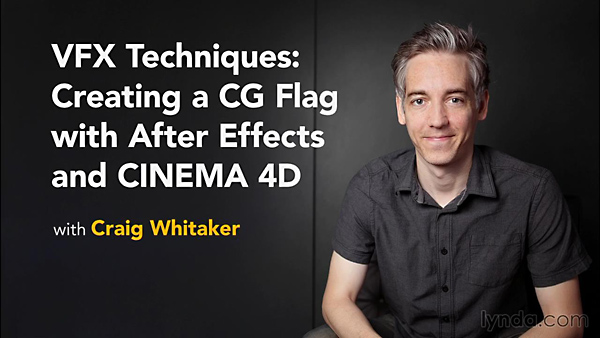 Lynda - VFX Techniques: Creating a CG Flag with After Effects and CINEMA 4D