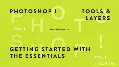 Fundamentals of Photoshop I: Getting Started with the Interface, Tools, and Layers