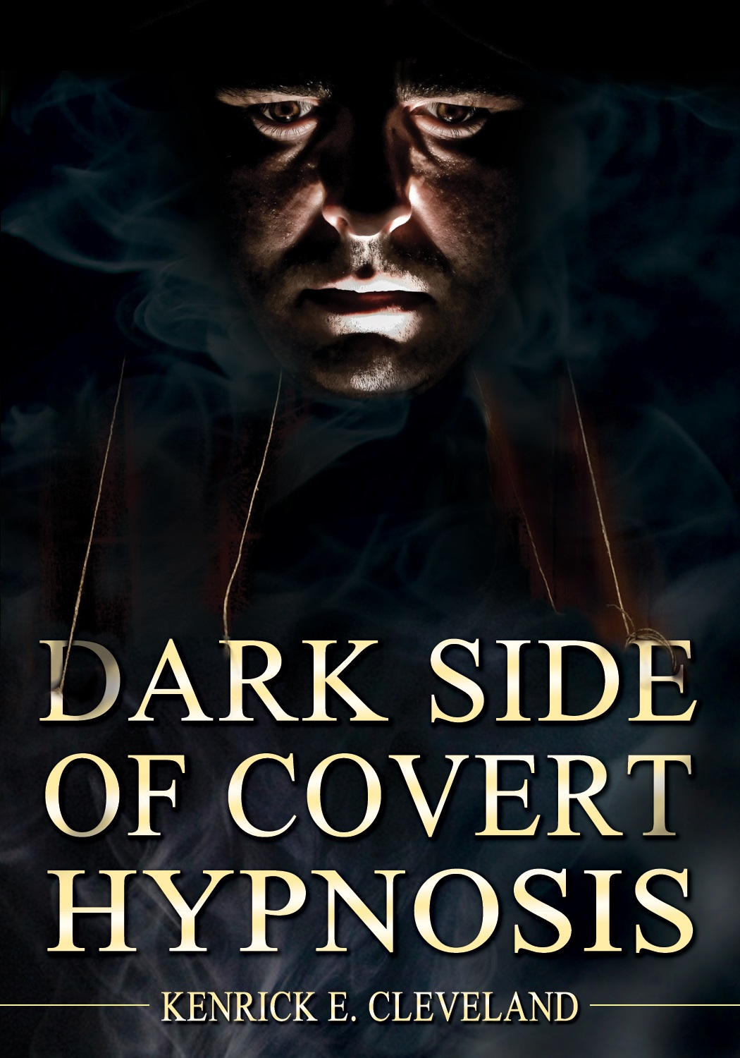 Kenrick Cleveland - The Dark Side of Covert Hypnosis