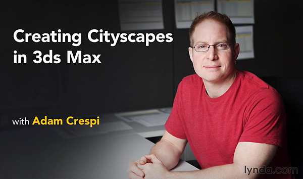 Lynda - Creating Cityscapes in 3ds Max