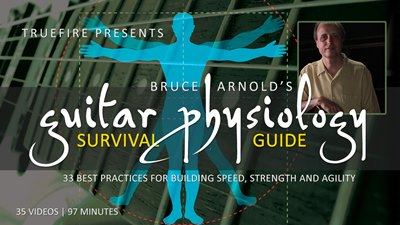 Truefire - Bruce Arnold's Guitar Physiology Survival Guide (2011)