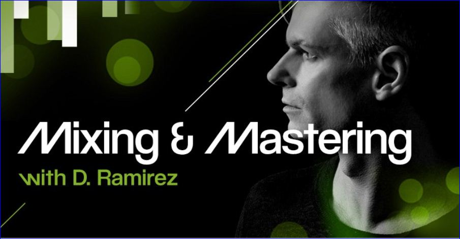 Mixing and Mastering With D.Ramirez