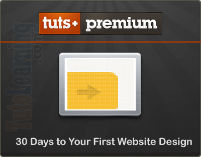 Tuts+ Premium - 30 Days to Your First Website Design