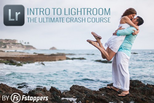 Fstoppers Intro to Lightroom: The Ultimate Crash Course