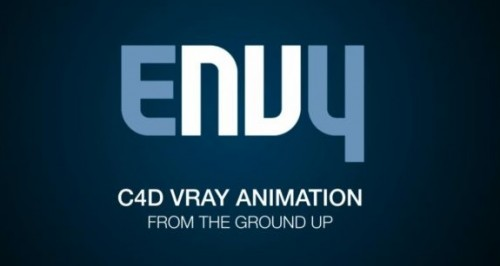 Envy - C4D VRay Animation - From the Ground Up