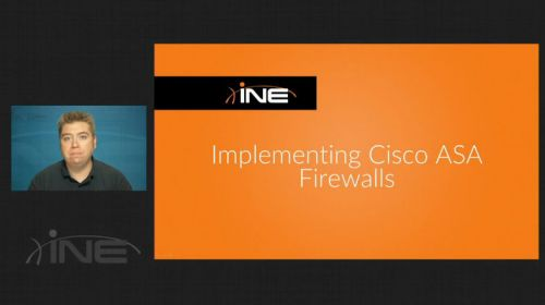 INE - Implementing Cisco ASA Firewalls