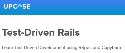 Upcase - Test-Driven Rails: Learn Test-Driven Development using RSpec and Capybara