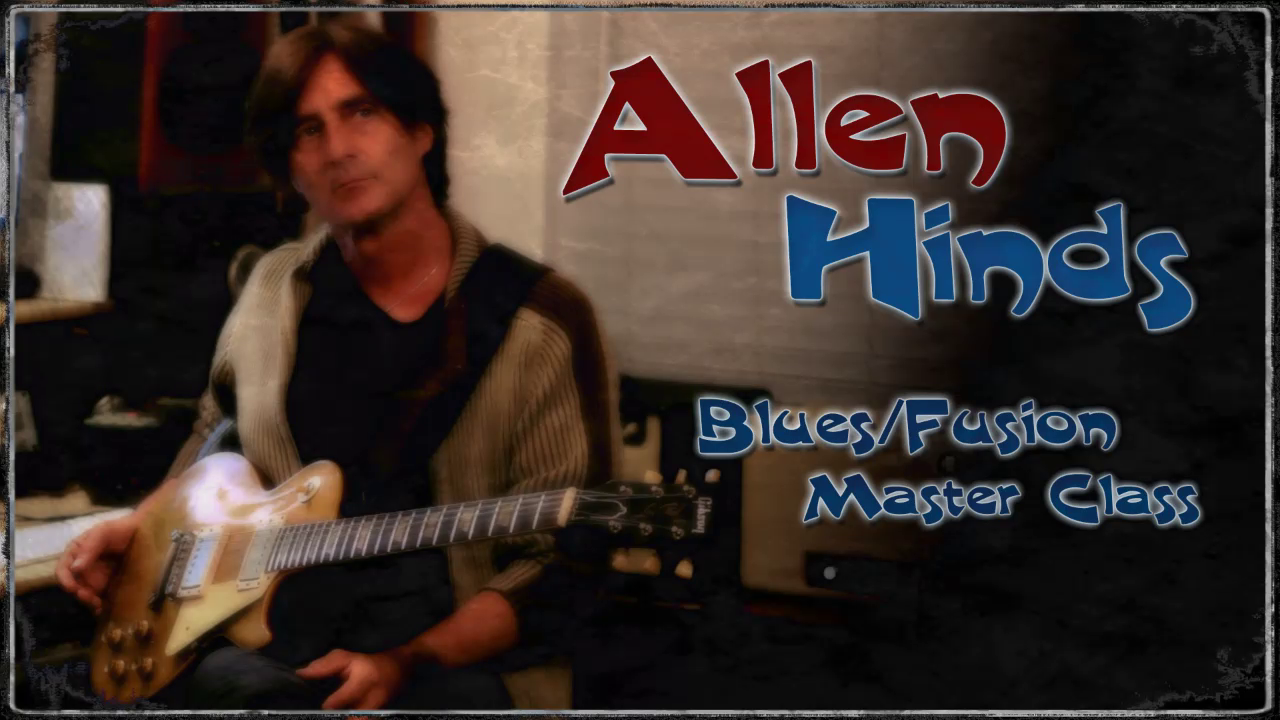 Allen Hinds - Blues Fusion Guitar Lessons Package