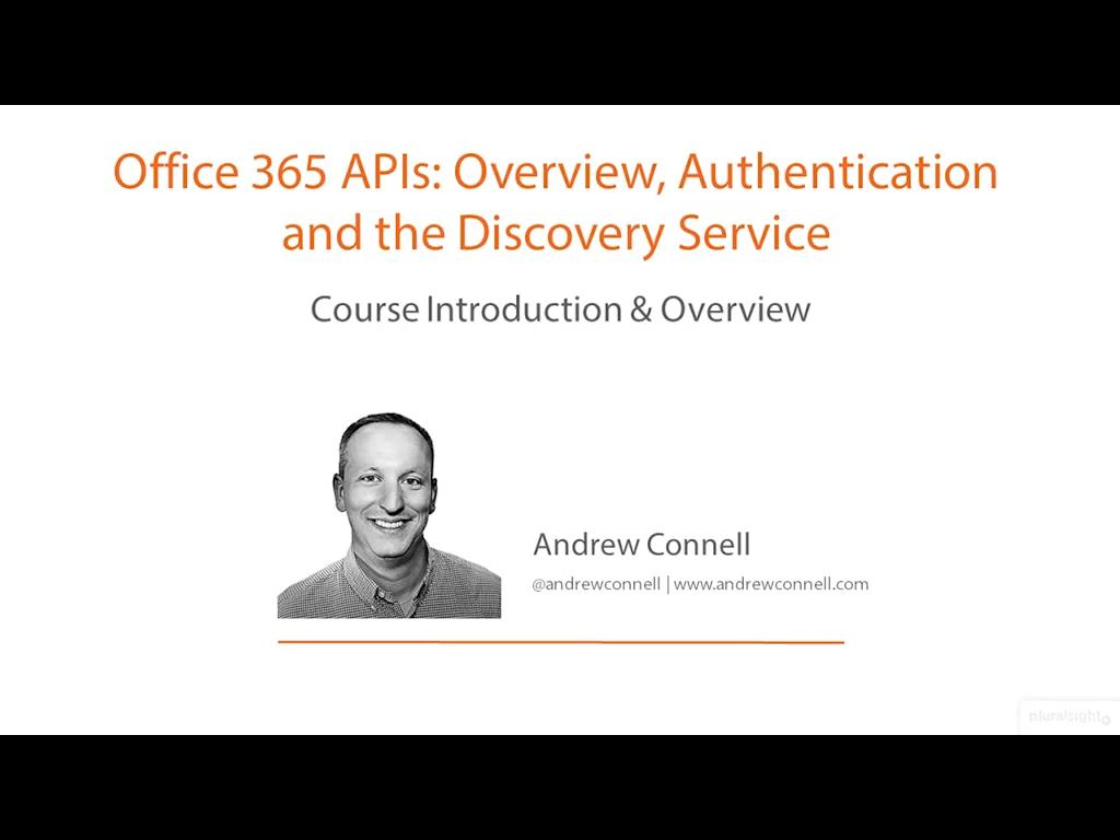 Office 365 APIs: Overview, Authentication & the Discovery Service