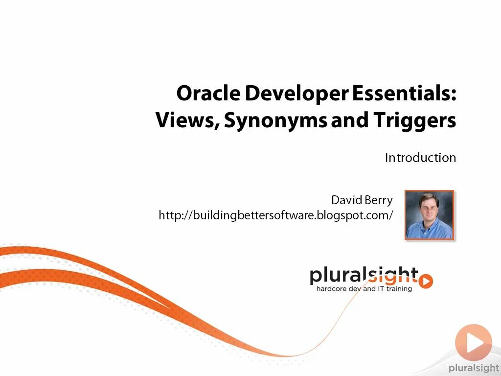 Oracle Developer Essentials: Views, Synonyms and Triggers