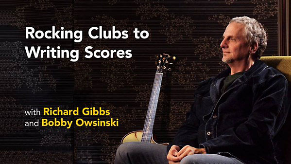 Lynda - Richard Gibbs with Bobby Owsinski: Rocking Clubs to Writing Scores