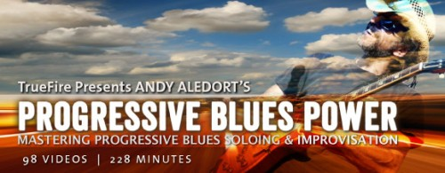 Truefire - Andy Aledort's Progressive Blues Power
