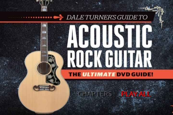 Guitar World - Dale Turner's Guide to Acoustic Rock Guitar: The Ultimate DVD Guide!