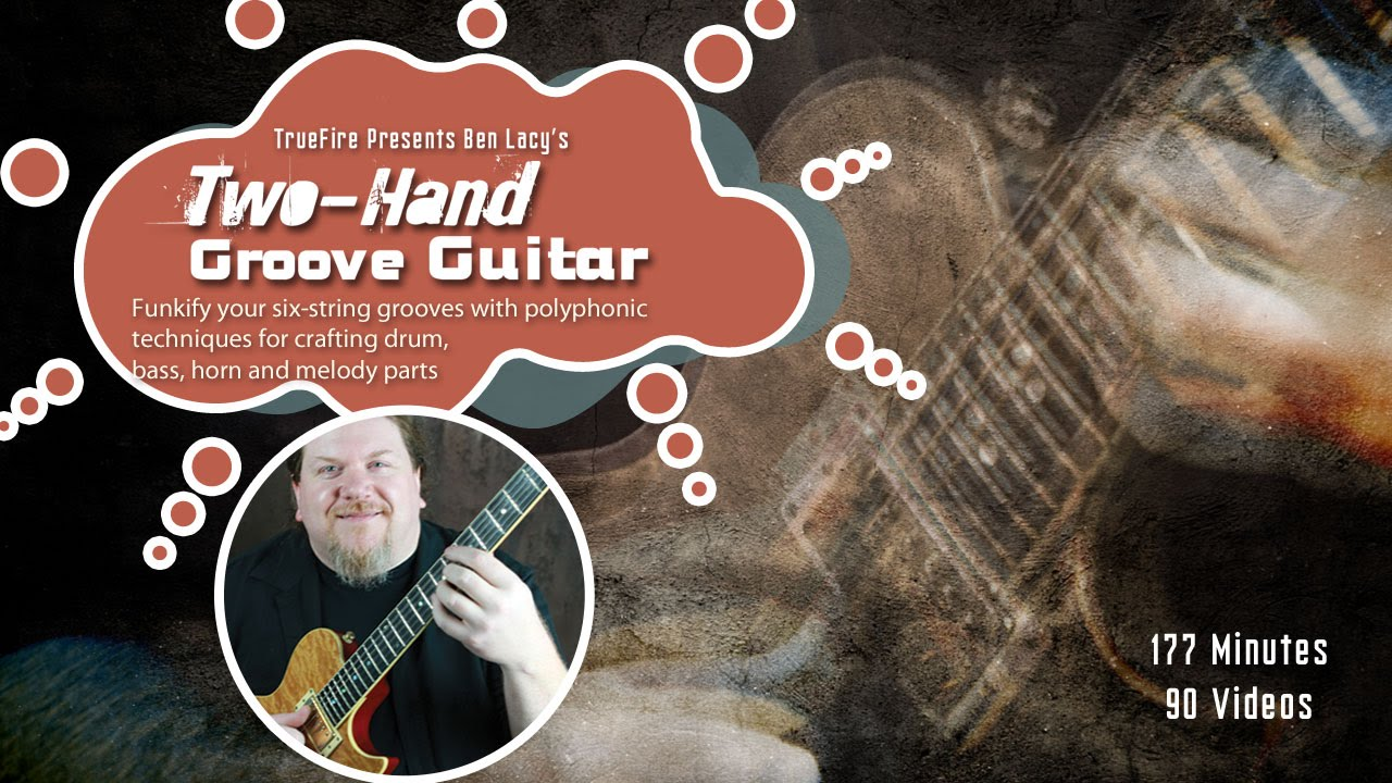 Truefire - Ben Lacy's Two-Hand Groove Guitar [repost]