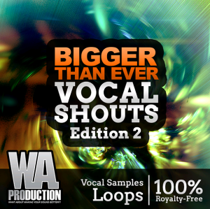 WA Production Bigger Than Ever Vocal Shouts Edition 2 WAV-DISCOVER screenshot