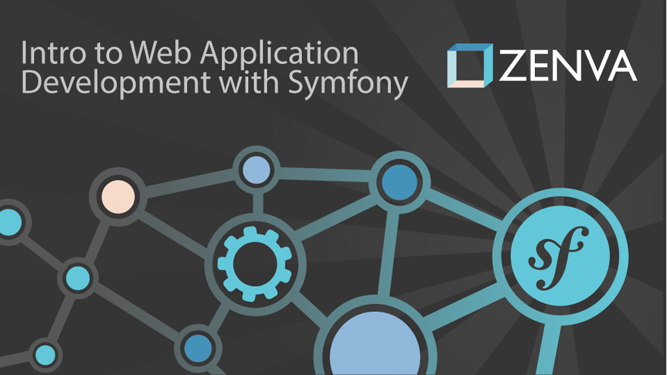 Intro to Web Application Development with Symfony