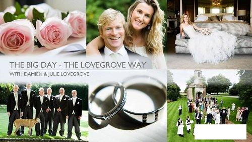 The Big Day (The Lovegrove Way) - Wedding Photography Tutorial