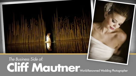 The Business Side of Cliff Mautner: World-Renowned Wedding Photographer (Repost)
