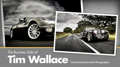 The Business Side of Tim Wallace: Commercial Automotive Photographer [repost]