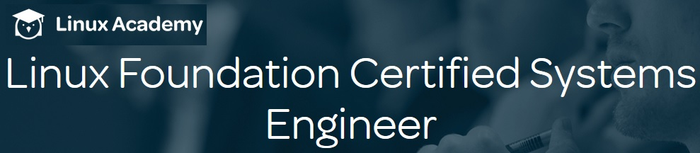 Linux Academy - Linux Foundation Certified Systems Engineer