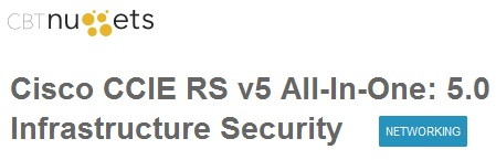 Cisco CCIE RS v5 All-In-One: 5.0 Infrastructure Security