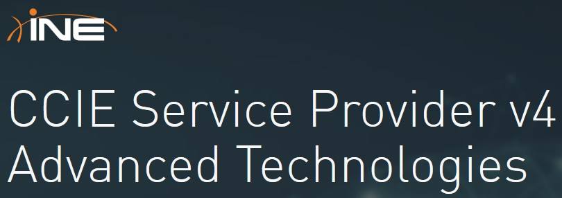 INE - CCIE Service Provider v4 Advanced Technologies