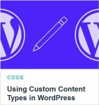 Tutsplus - Using Custom Content Types in WordPress