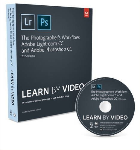 The Photographer's Workflow - Adobe Lightroom CC and Adobe Photoshop CC (2015 release)
